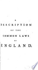 A Description of the Common Laws of England, According to the Rules of Art, Compared with the Prerogatives of the King