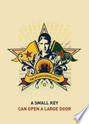 A Small Key Can Open a Large Door