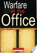Warfare in the Office