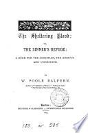 The sheltering blood  or  The sinner s refuge