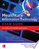Healthcare Information Technology Exam Guide for CHTS and CAHIMS Certifications Book