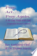 Pray Act Pray Again a 40 Day Walk with God Book