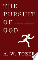 The Pursuit of God  A 31 Day Experience