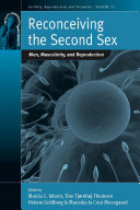 Reconceiving The Second Sex Men Masculinity And Reproduction Book
