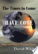 The Times To Come Have Come Book PDF