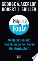 Phishing for Fools  : Manipulation und Täuschung in der freien Marktwirtschaft