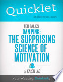 Quicklet on TED Talks  Dan Pink on the surprising science of motivation  CliffNotes like Summary  Book