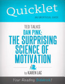 Quicklet on TED Talks: Dan Pink on the surprising science of motivation (CliffNotes-like Summary)