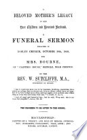 A beloved mother s legacy to her dear children and bereaved husband  A funeral sermon  on Gen  xlviii  21  preached     for Mrs  Bourne of  Crabtree House   etc