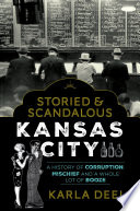 Storied   Scandalous Kansas City