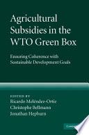 Agricultural Subsidies in the WTO Green Box