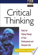 """""""Critical Thinking: Tools for Taking Charge of Your Professional and Personal Life"""" by Richard Paul, Linda Elder"""