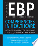 Implementing The Evidence Based Practice Ebp Competencies In Healthcare A Practical Guide For Improving Quality Safety And Outcomes