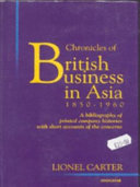 Chronicles of British Business in Asia, 1850-1960