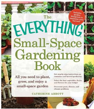 Download The Everything Small-Space Gardening Book Free Books - Dlebooks.net