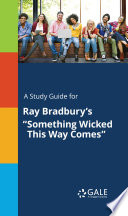 A Study Guide for Ray Bradbury s  Something Wicked This Way Comes
