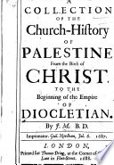 A Collection of the Church-history of Palestine