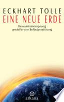 Eine neue Erde  : Bewusstseinssprung anstelle von Selbstzerstörung