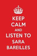 Keep Calm and Listen to Sara Bareilles