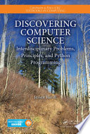 Discovering Computer Science  : Interdisciplinary Problems, Principles, and Python Programming
