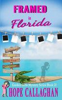 Framed in Florida  A Garden Girls Cozy Mystery Book