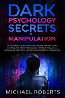 Dark Psychology Secrets Manipulation Book PDF
