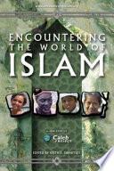 Encountering The World Of Islam Book