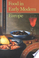 """Food in Early Modern Europe"" by Robert W. Allen, Ken Albala"