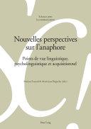 Pdf Nouvelles perspectives sur l'anaphore. Points de vue linguistique, psycholinguistique et acquisitionnel Telecharger