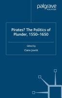 Pirates? The Politics of Plunder, 1550-1650 Pdf