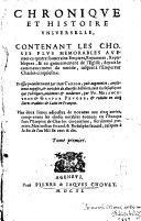 Chronique Et Histoire Universelle, Contenant Les Choses Plus Memorables ... depuis le commencement du monde, iusques à l'Empereur Charles cinquiesme ebook
