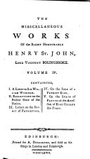 The Misscellaneous  sic  Works of the Right Honourable Henry St  John  Lord Viscount Bolingbroke     To which is Prefixed  Some Account of the Author