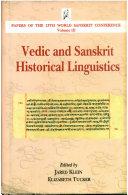 Vedic and Sanskrit Historical Linguistics