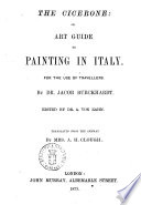 The Cicerone Or Art Guide To Painting In Italy By Jacob Burckhardt