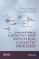 Introduction to Catalysis and Industrial Catalytic Processes