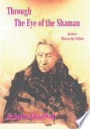 Through the Eye of the Shaman   the Nagual Returns Book