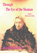 Through the Eye of the Shaman - the Nagual Returns [Pdf/ePub] eBook