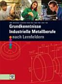 Grundkenntnisse industrielle Metallberufe nach Lernfeldern ...
