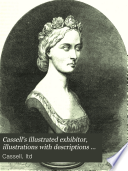 Cassell s illustrated exhibitor  illustrations with descriptions of the International exhibition of 1862
