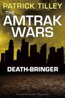 The Amtrak Wars  Death Bringer