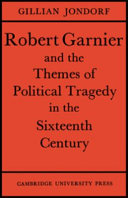 Pdf Robert Garnier and the Themes of Political Tragedy in the Sixteenth Century