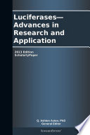 Luciferases   Advances in Research and Application  2013 Edition