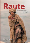 Raute  A Journey to the Rautepeople  the Last Nomads in Nepal