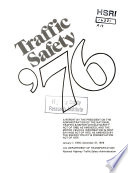 Traffic Safety 76 A Report By The President On The Administration Of The National Traffic And Motor Vehicle Safety Act Of 1966 As Amended And The Motor Vehicle Information And Costs Savings Act Of 1972 As Amended By The Energy Policy And Conservation Act Of 1975 January 1 1976 December 31 1976