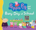 Peppa Pig and the Busy Day at School Book PDF