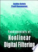 Fundamentals of Nonlinear Digital Filtering Book