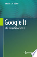 """Google It: Total Information Awareness"" by Newton Lee"