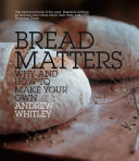 Pdf Bread Matters: The sorry state of modern bread and a definitive guide to baking your own