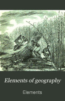 Elements of geography  mathematical  physical  and political