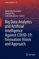 Big Data Analytics and Artificial Intelligence Against COVID 19  Innovation Vision and Approach